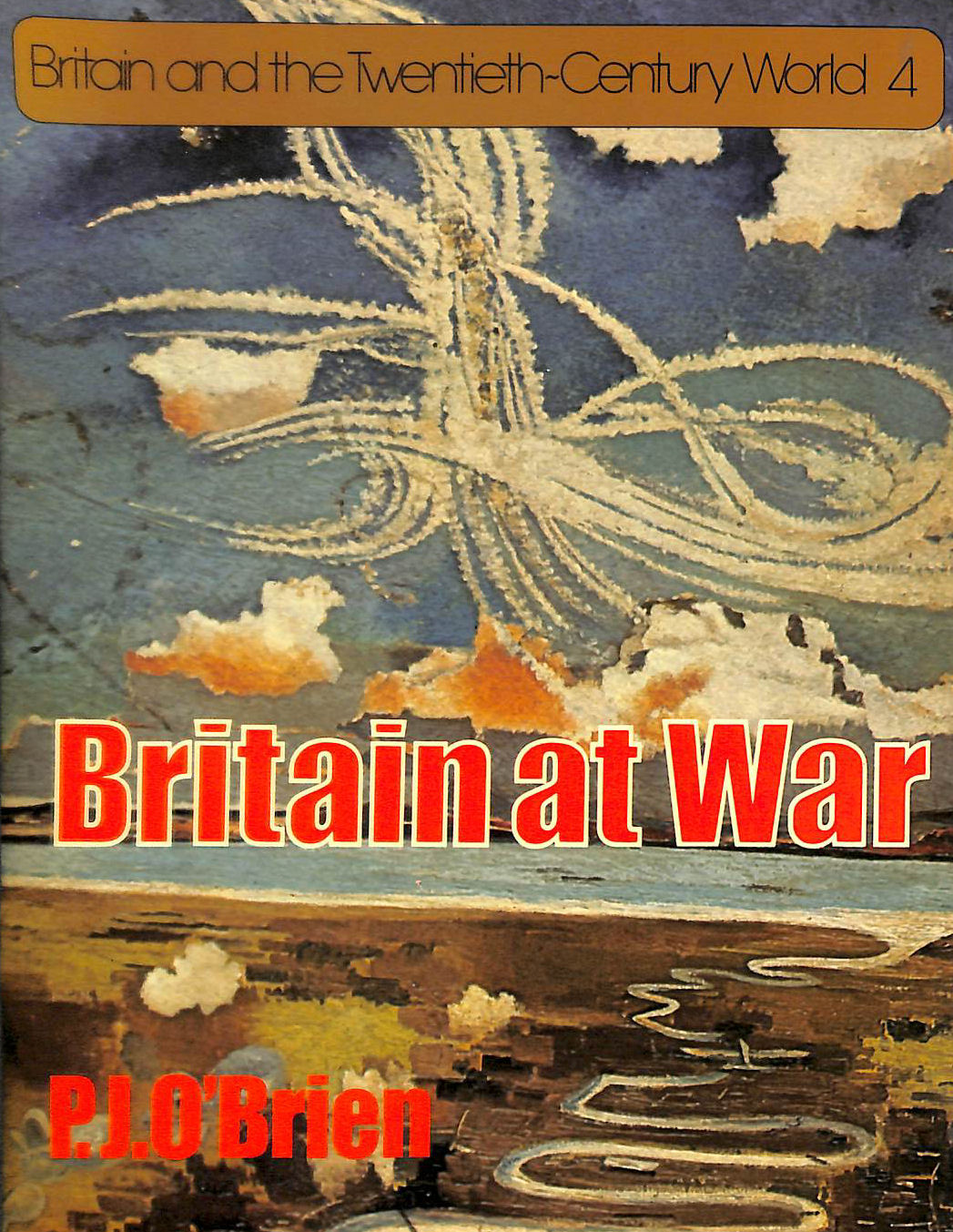 Image for Britain at War (Britain and the Twentieth Century World 4)