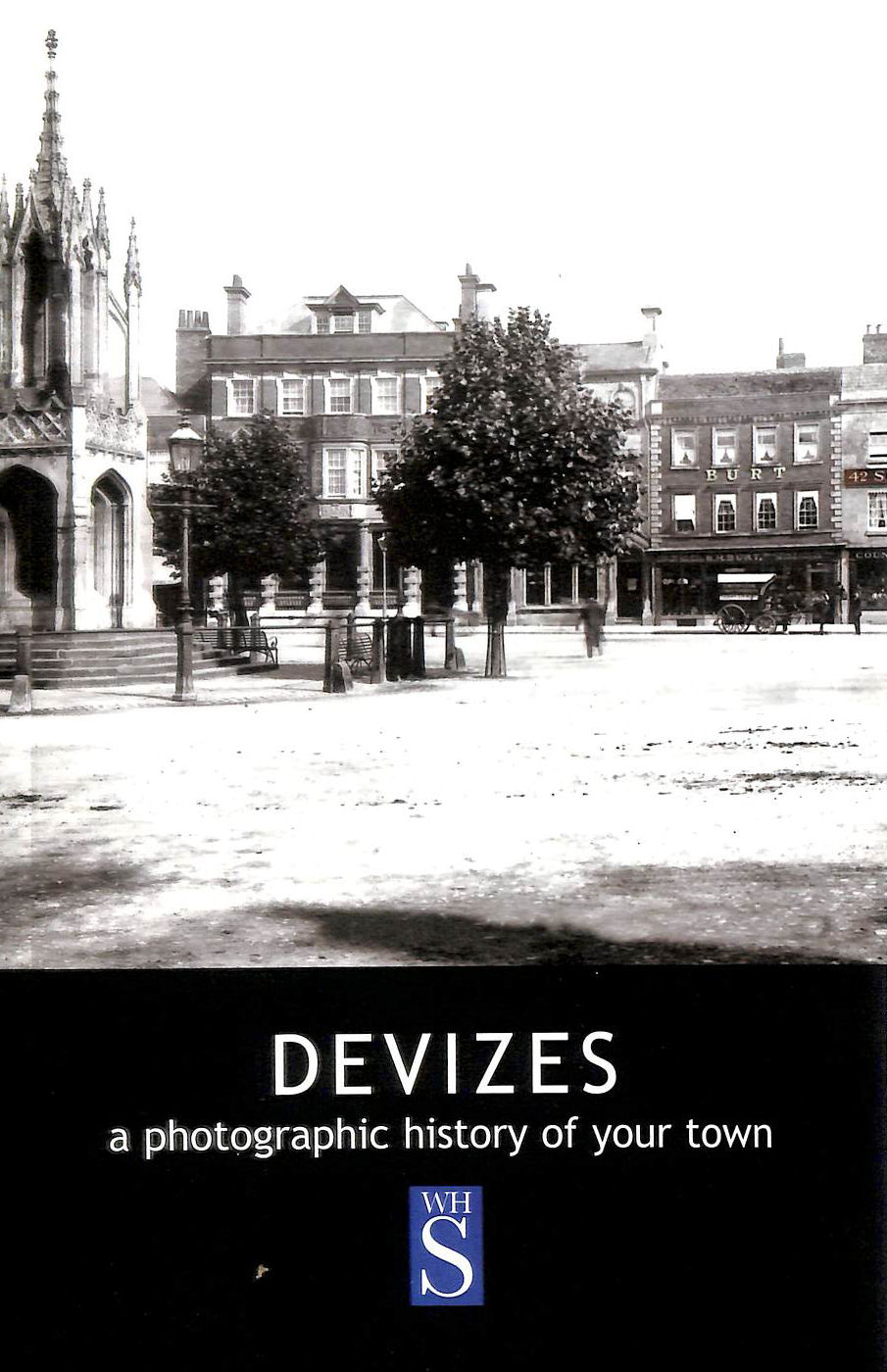 Image for Devizes: A Photographic History Of Your Town