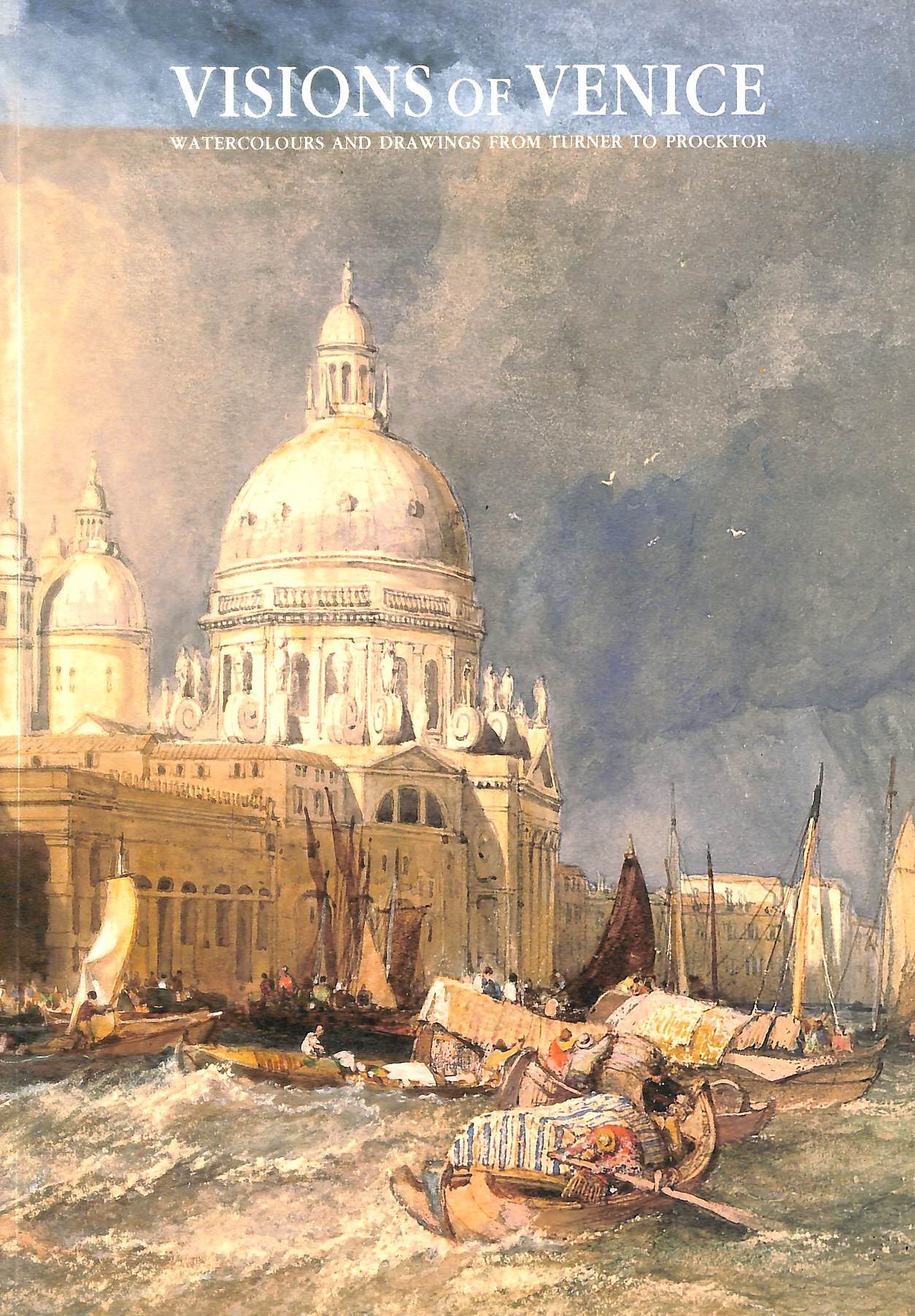 Image for Visions of Venice: Watercolours and Drawings from Turner to Procktor