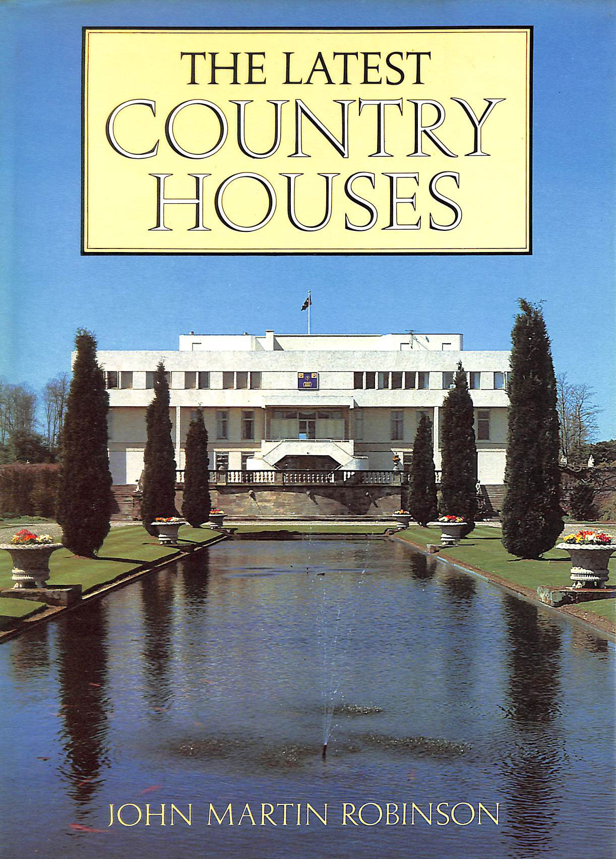 Image for The Latest Country Houses, 1945-83