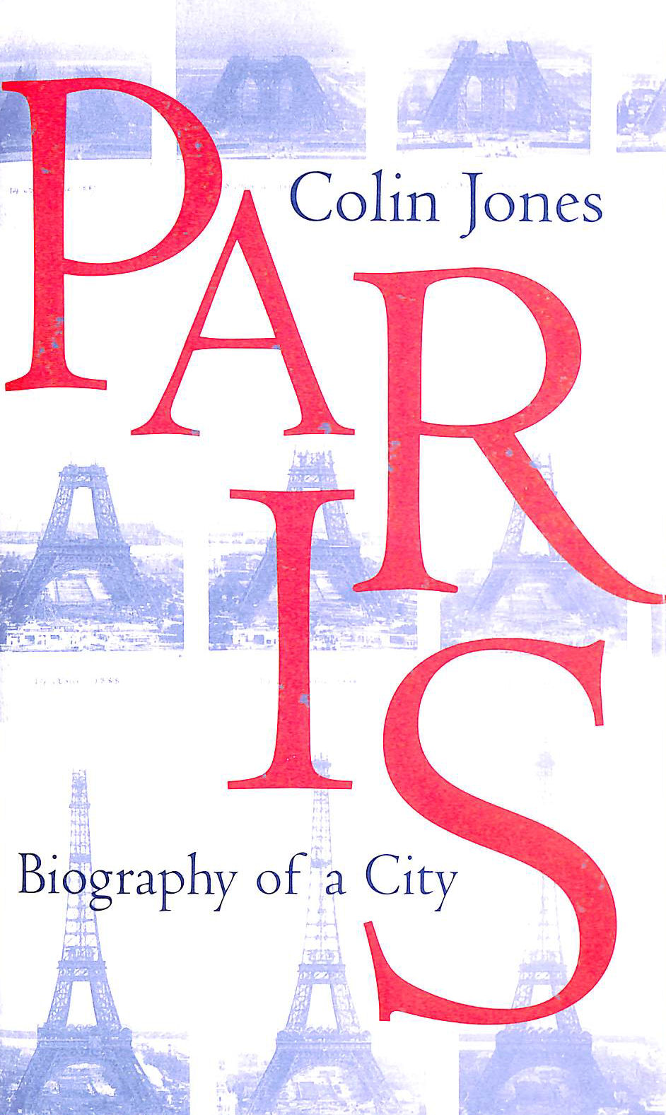 Image for Paris: Biography of a City