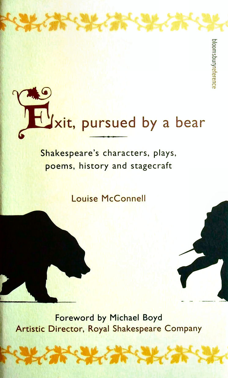 Image for Exit, Pursued by a Bear: Shakespeare's Characters, Plays, Poems, History and Stagecraft