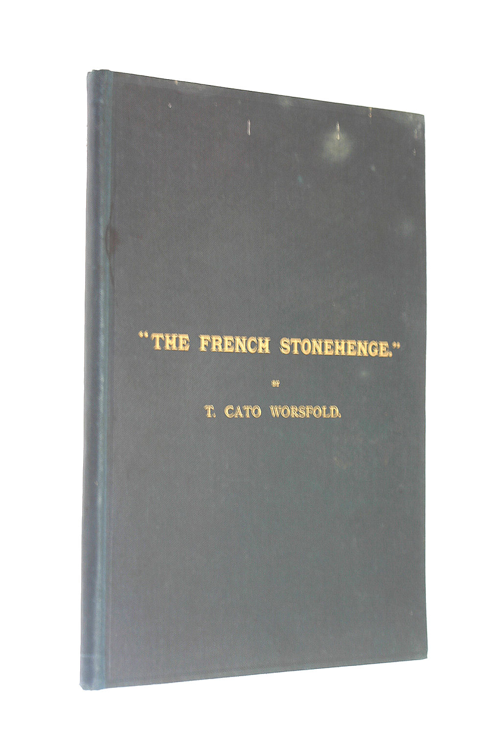 Image for The French Stonehenge an Account of the Principal Megalithic Remains in Morbihan Archipeligo