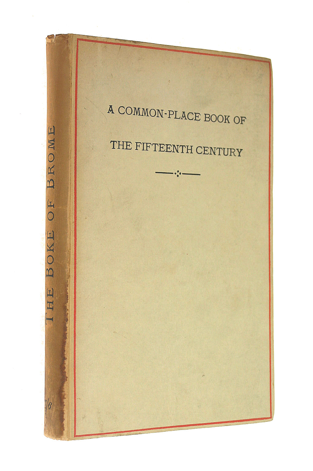 Image for A Common-Place Book of the Fifteenth Century: a Religious Play and Poetry, Legal Forms, and Local Accounts