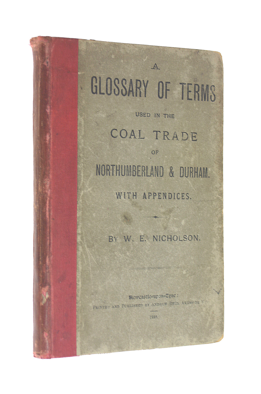 Image for A Glossary of Terms Used in the Coal Trade of Northumberland & Durham