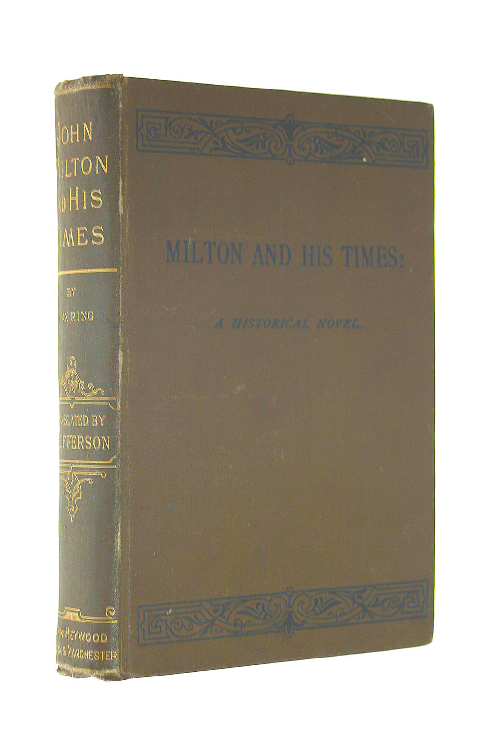 Image for John Milton And His Times: A Historical Novel In Three Parts,