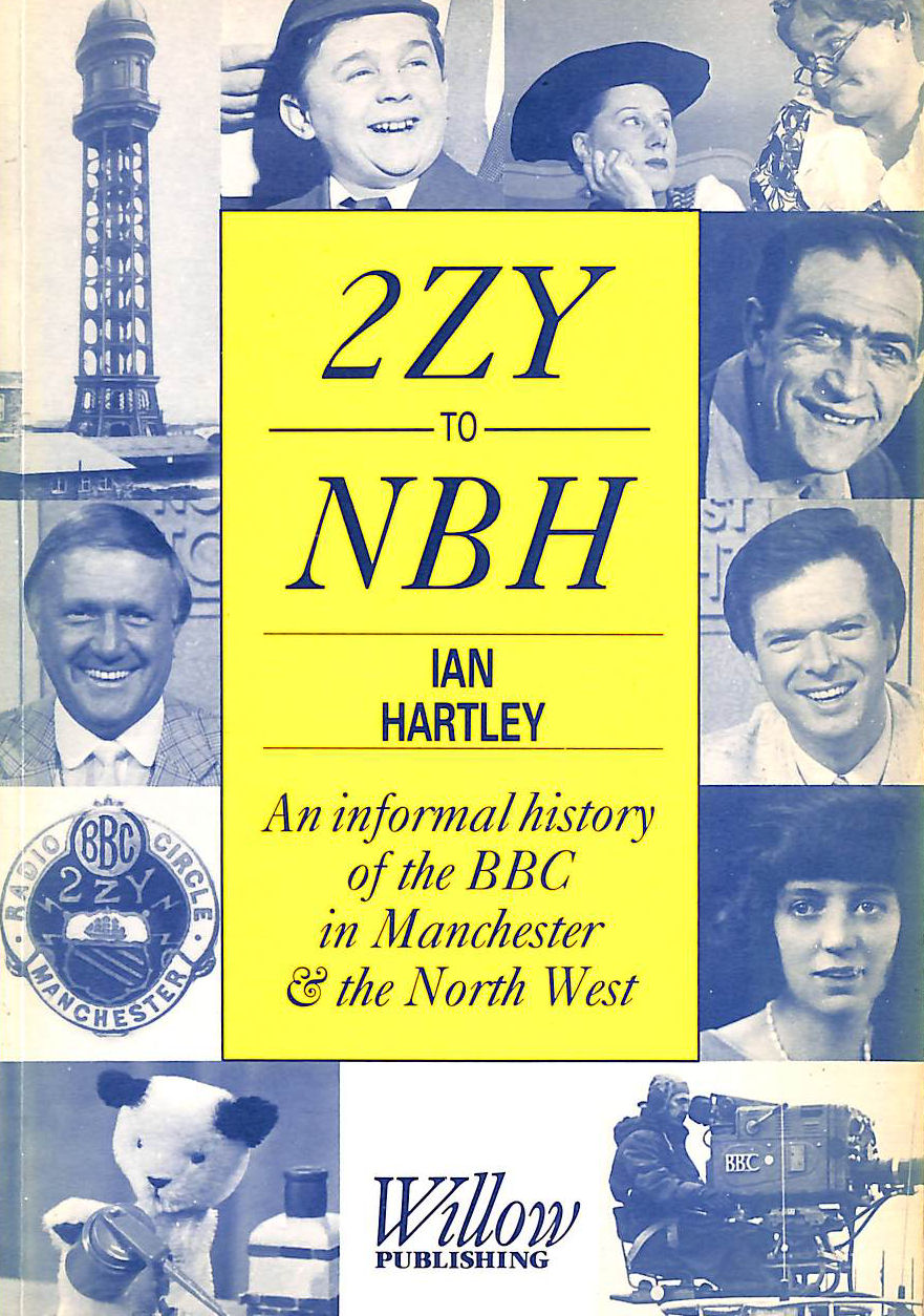 Image for 2.Z.Y. to N.B.H.: Informal History of the BBC in Manchester and the North West