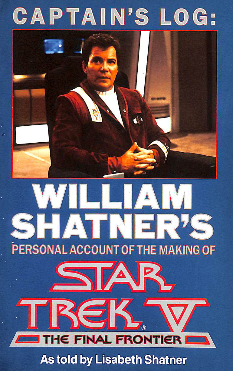 "Image for Captain's Log: William Shatner's Personal Account of the Making of ""Star Trek V - The Final Frontier"""