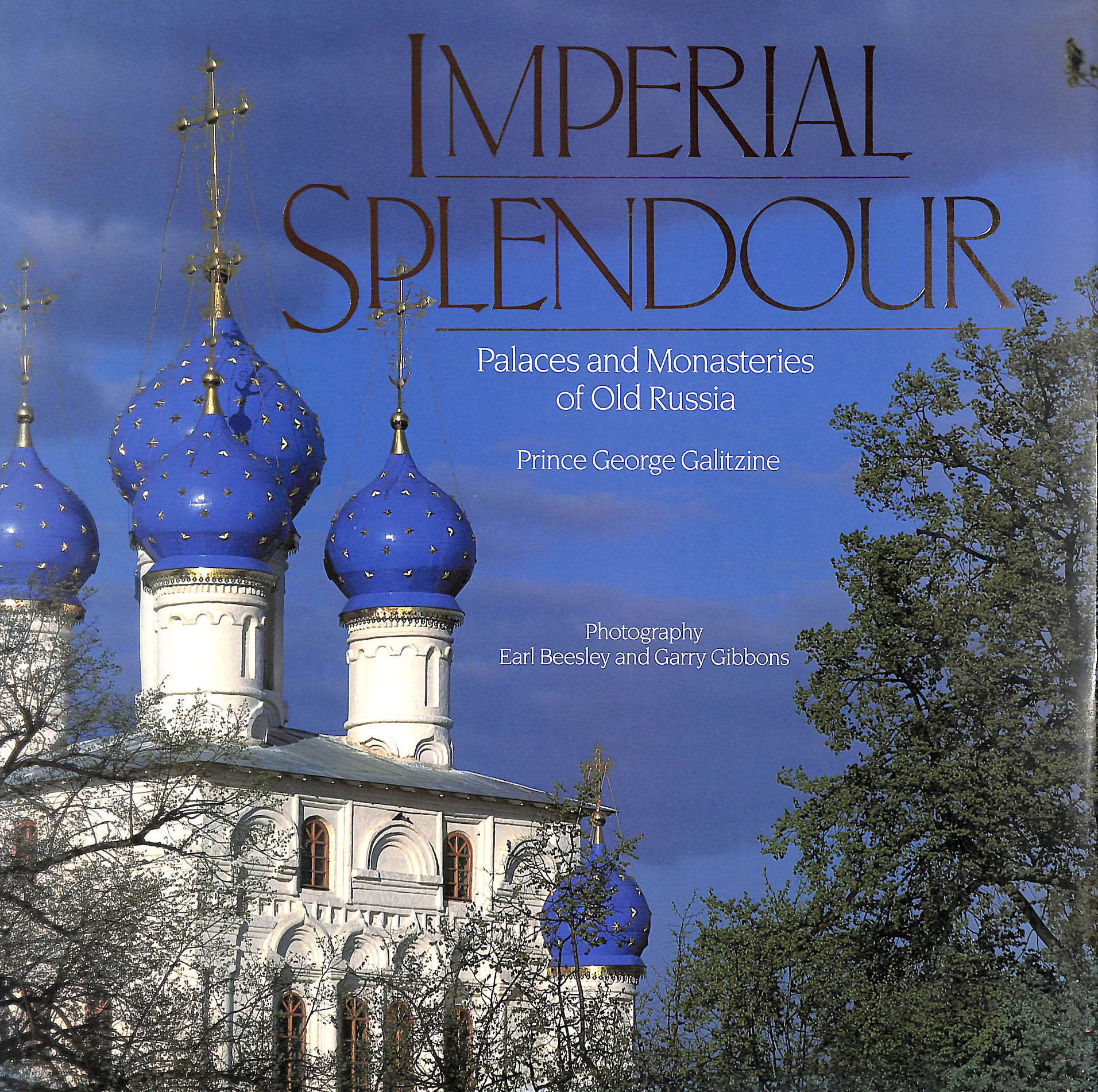 Image for Imperial Splendour: The Palaces And Monasteries of Old Russia