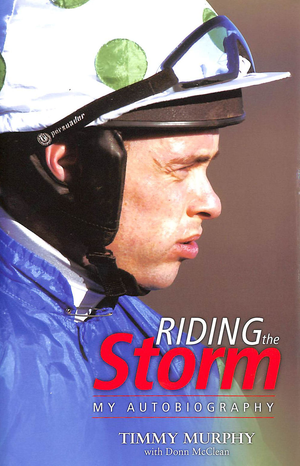 Image for Riding the Storm: My Autobiography