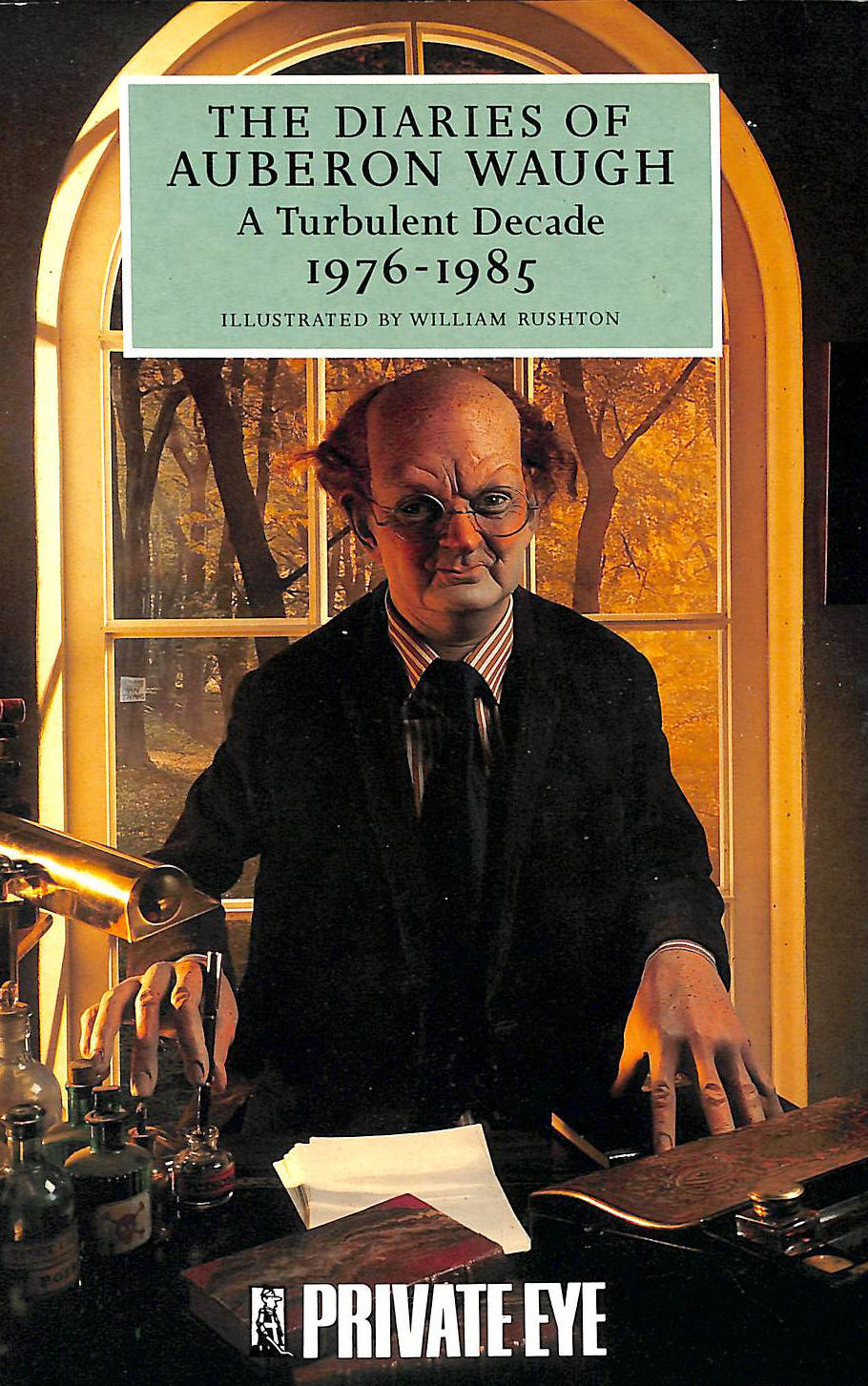 Image for The Diaries of Auberon Waugh: A Turbulent Decade 1976-1985