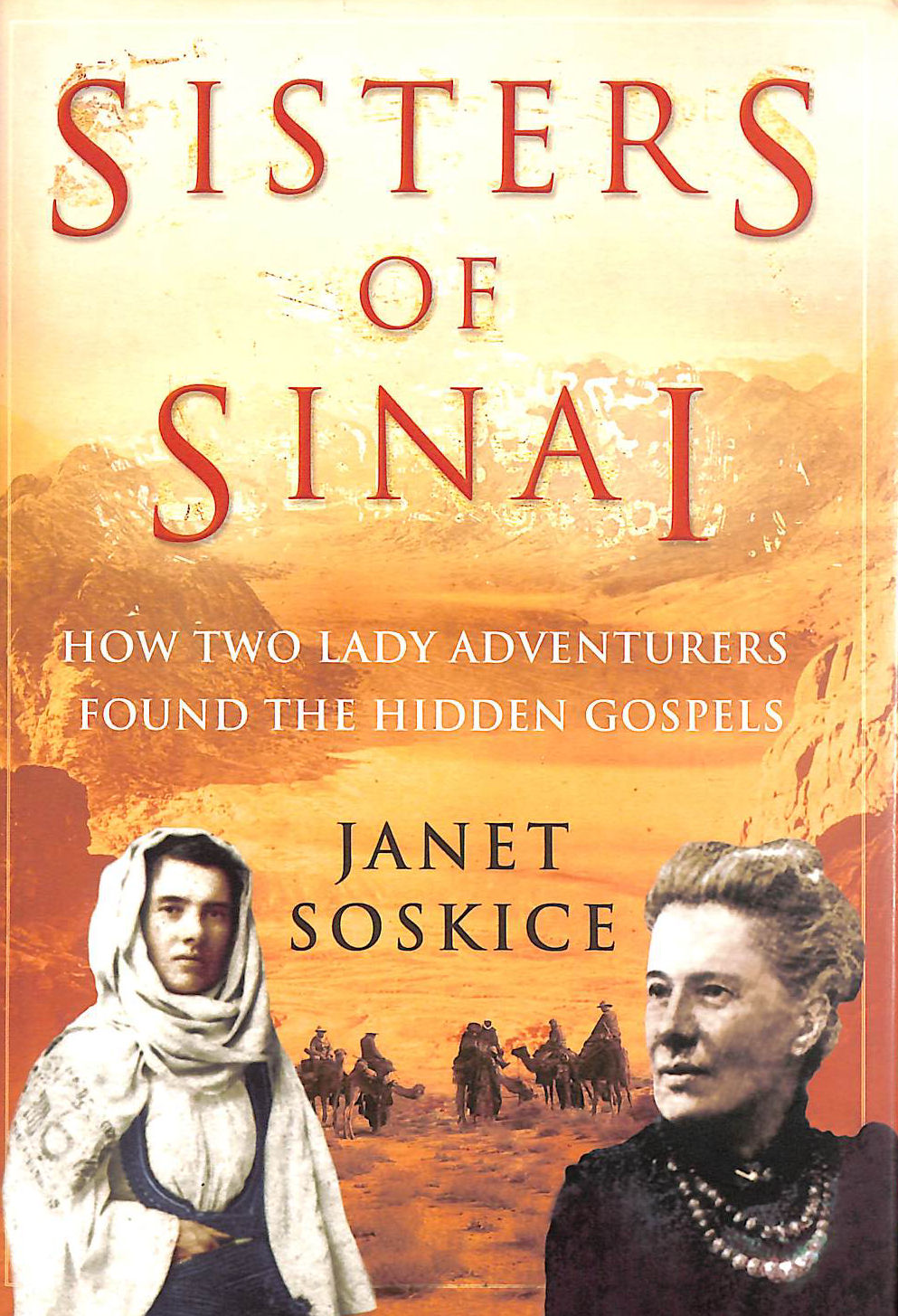 Image for Sisters Of Sinai: How Two Lady Adventurers Found the Hidden Gospels: How Two Lady Adventurers Unearthed the Hidden Gospels