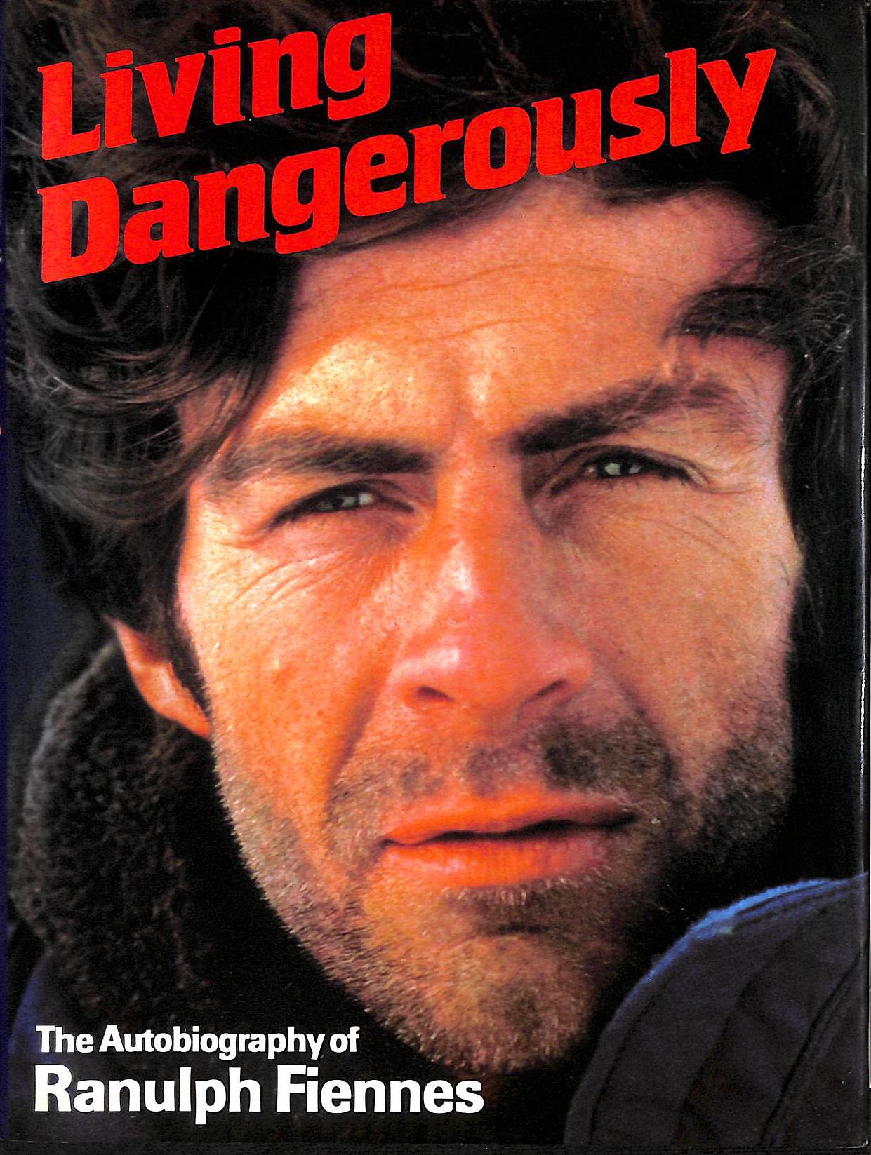 Image for Living Dangerously: The Autobiography Of Ranulph Fiennes