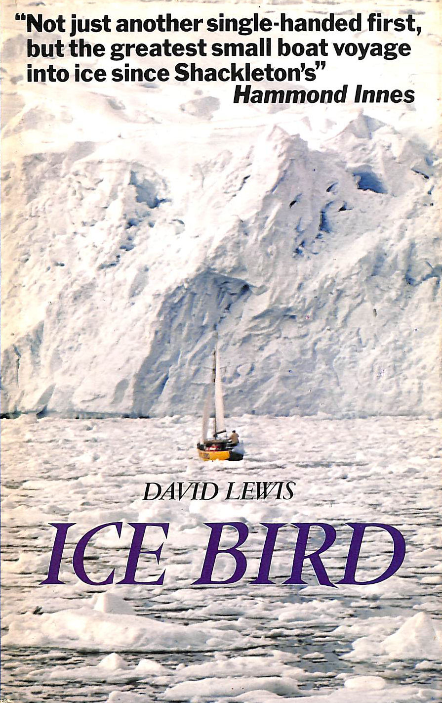 Image for Ice Bird: The First Single-Handed Voyage to Antarctica: First Single-handed Navigation of Antarctica