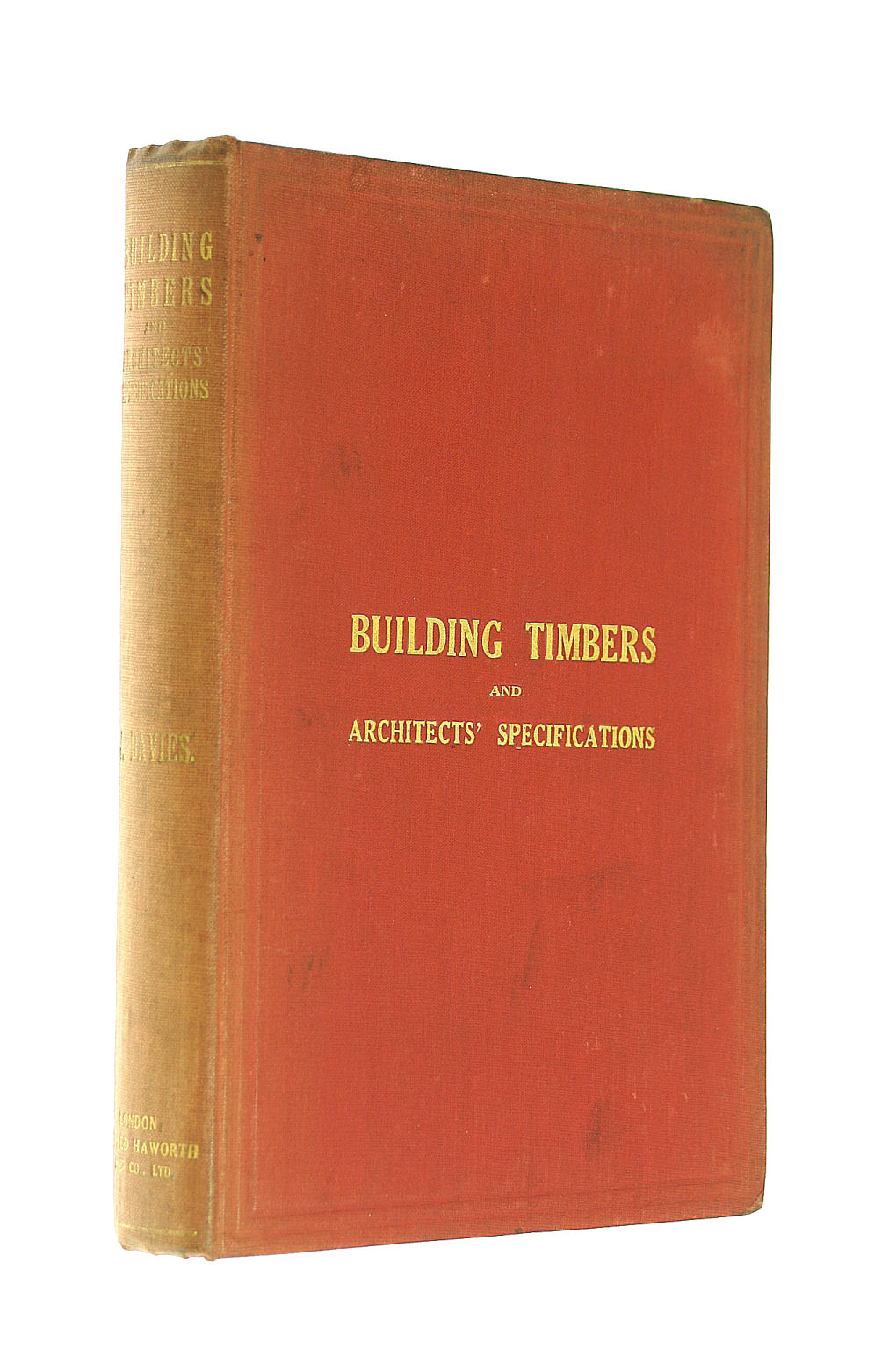 Image for Building Timbers and Architects' Specifications. Incorporated With Which is Part of Haworth's Practical Timber Measurer.