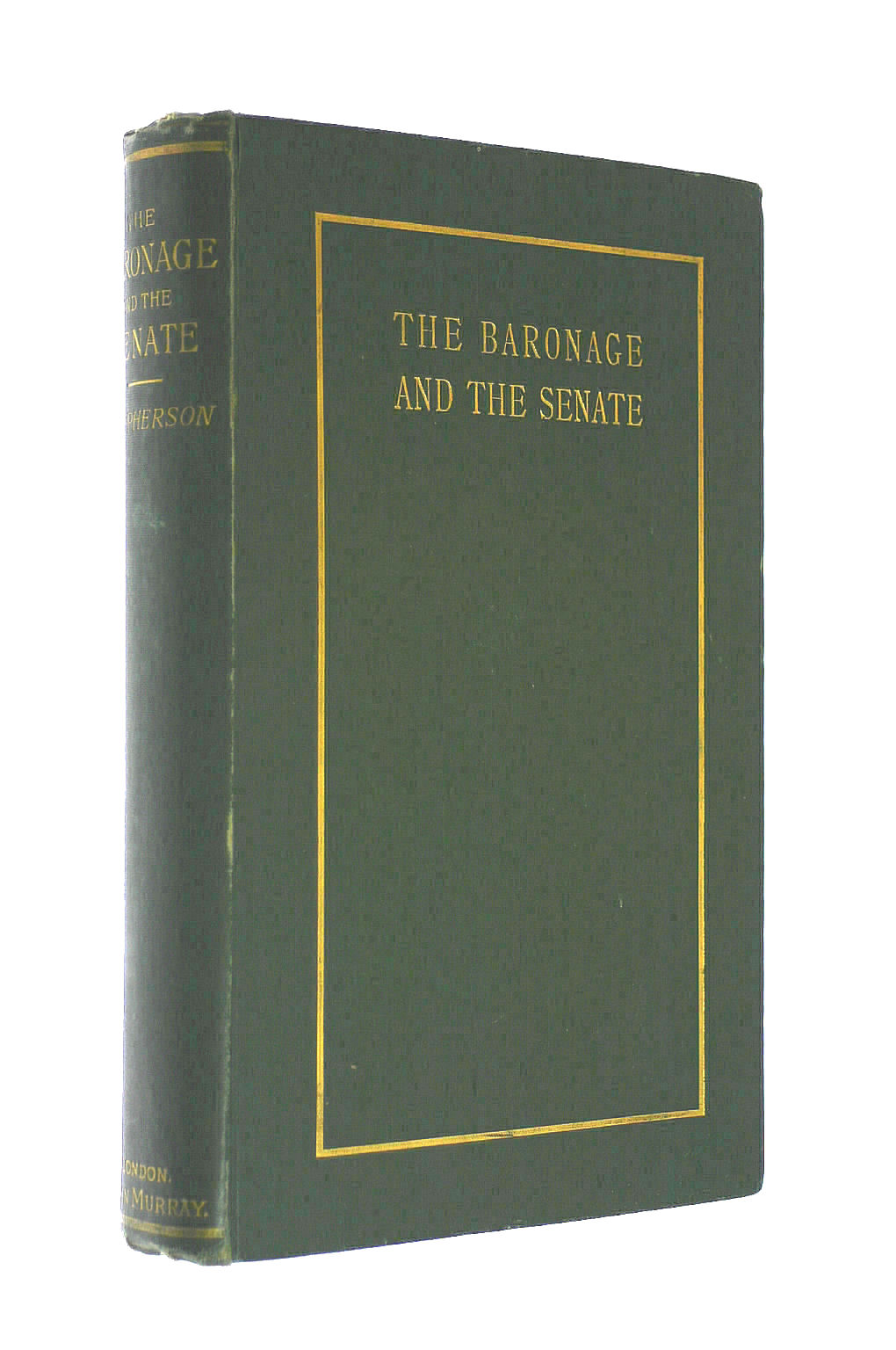 Image for The Baronage and the Senate; or, the House of Lords in the Past, the Present and the Future