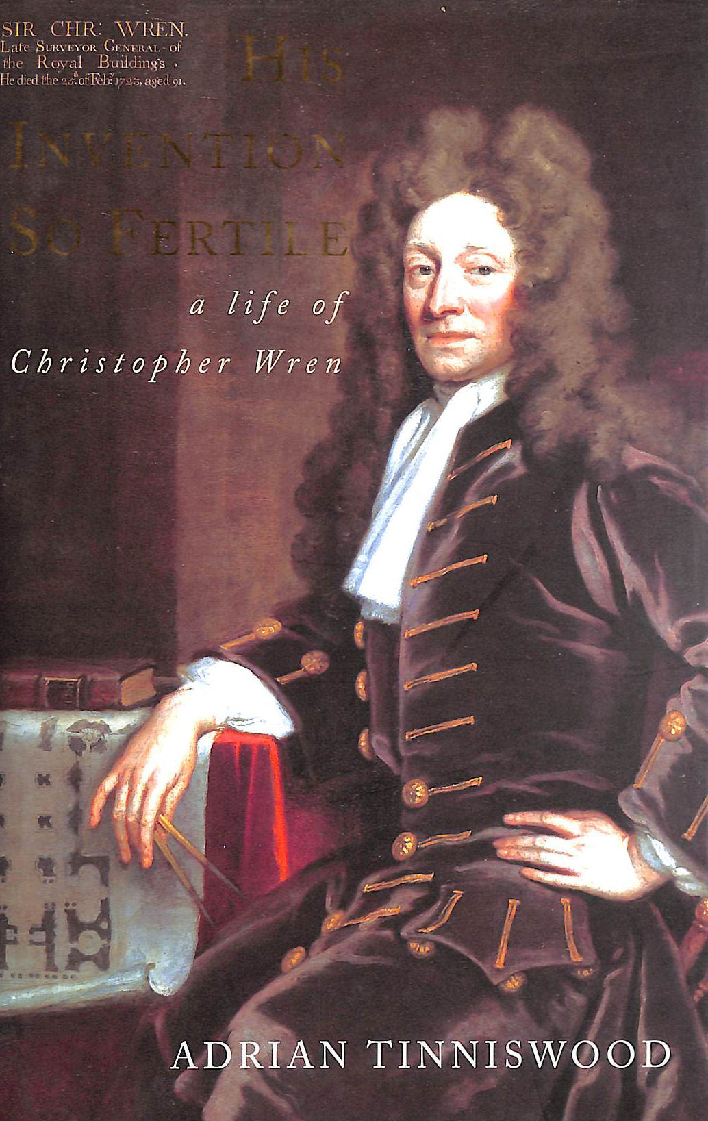 Image for His Invention So Fertile: A Life of Christopher Wren