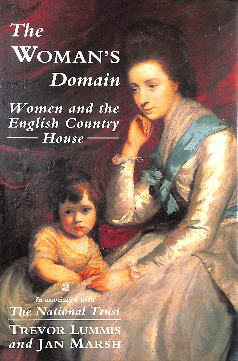 Image for The Woman's Domain: Women and the English Country House