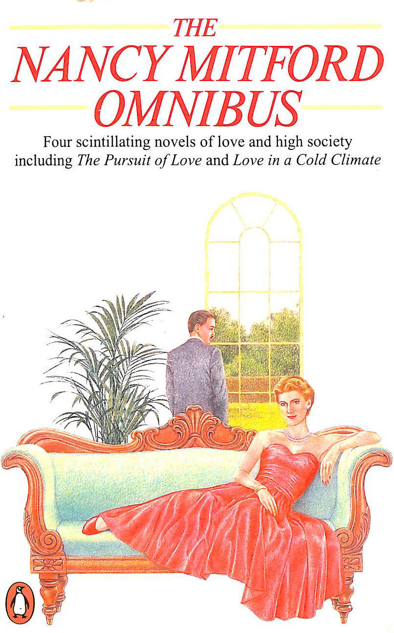 Image for The Nancy Mitford Omnibus:The Pursuit of Love, Love in a Cold Climate, Don't Tell Alfred, The Blessing