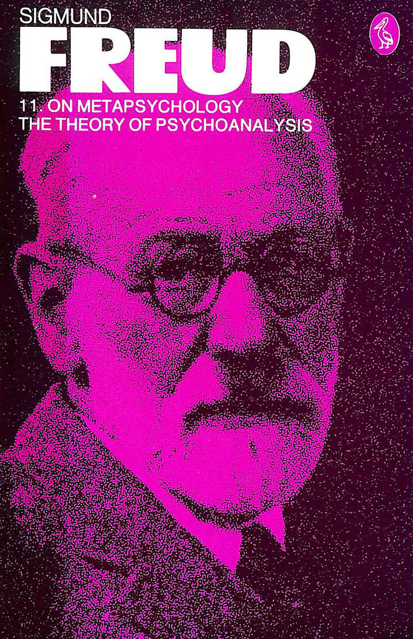 """Image for The Pelican Freud Library, Vol. 11: On Metapsychology: The Theory of  Psychoanalysis: """"Beyond the Pleasure Principle"""", """"Ego and the Id"""" and Other Works"""