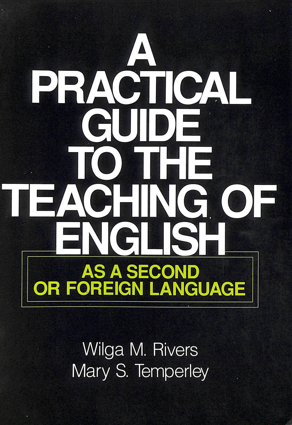 Image for A Practical Guide to the Teaching of English as a Second or Foreign Language