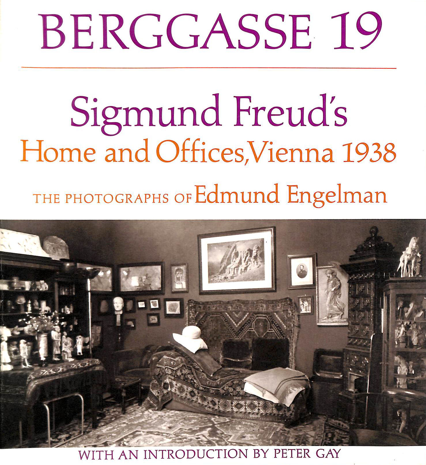 Image for Berggasse 19: Sigmund Freud's Home and Offices- Vienna- 1938: The Photographs of Edmund Engelman