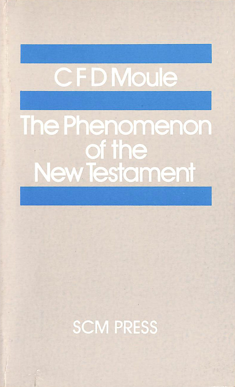 Image for The Phenomenon of the New Testament (Study in Bible Theology)