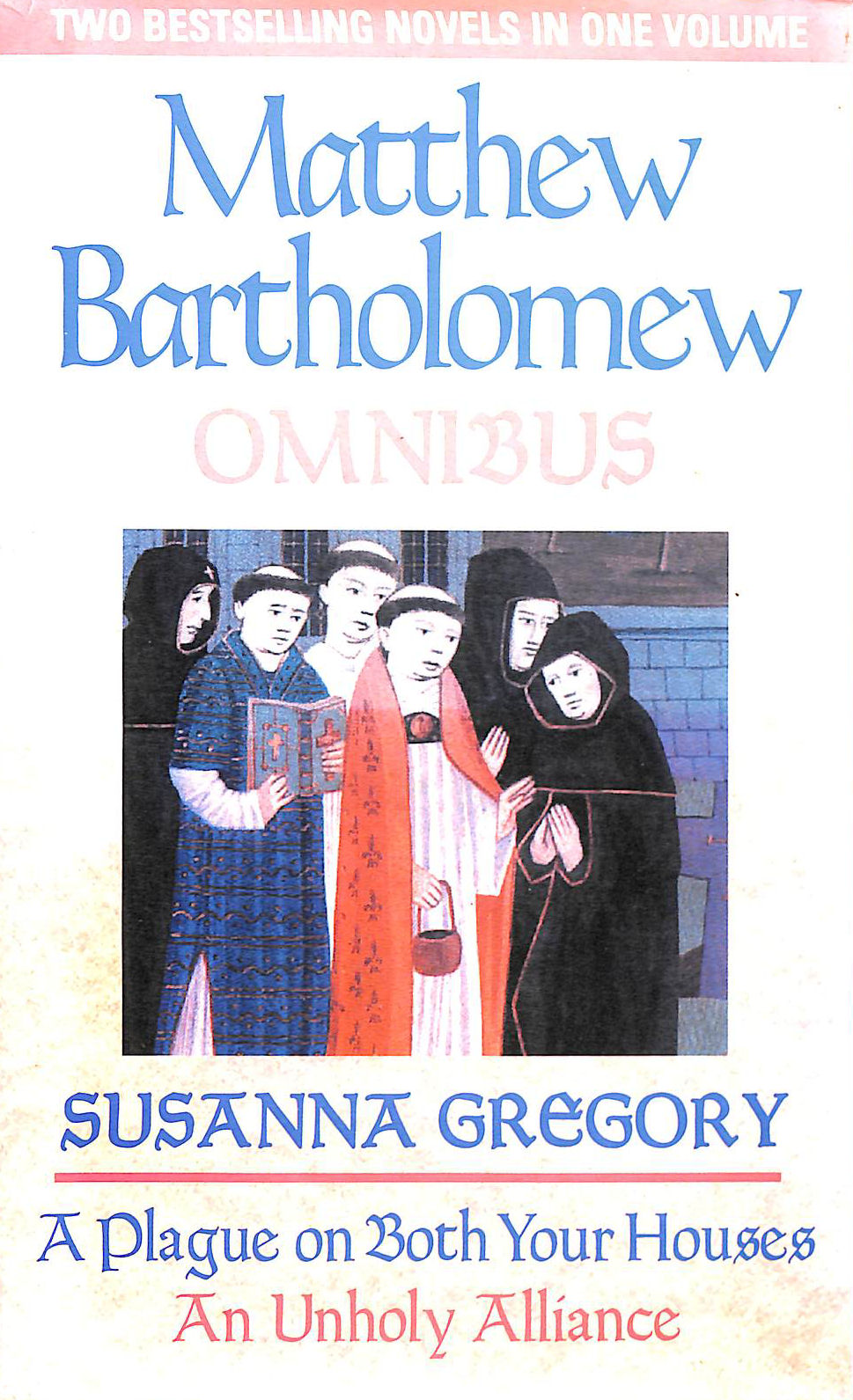 Image for A Plague On Both Your Houses/An Unholy Alliance: The First Matthew Bartholomew Omnibus