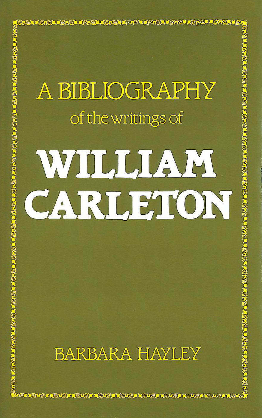 Image for A Bibliography of the Writings of William Carleton
