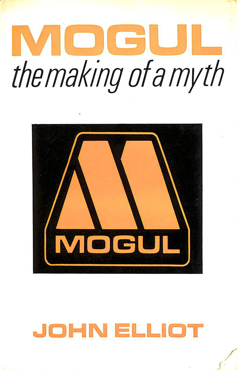 Image for Mogul: The Making of a Myth