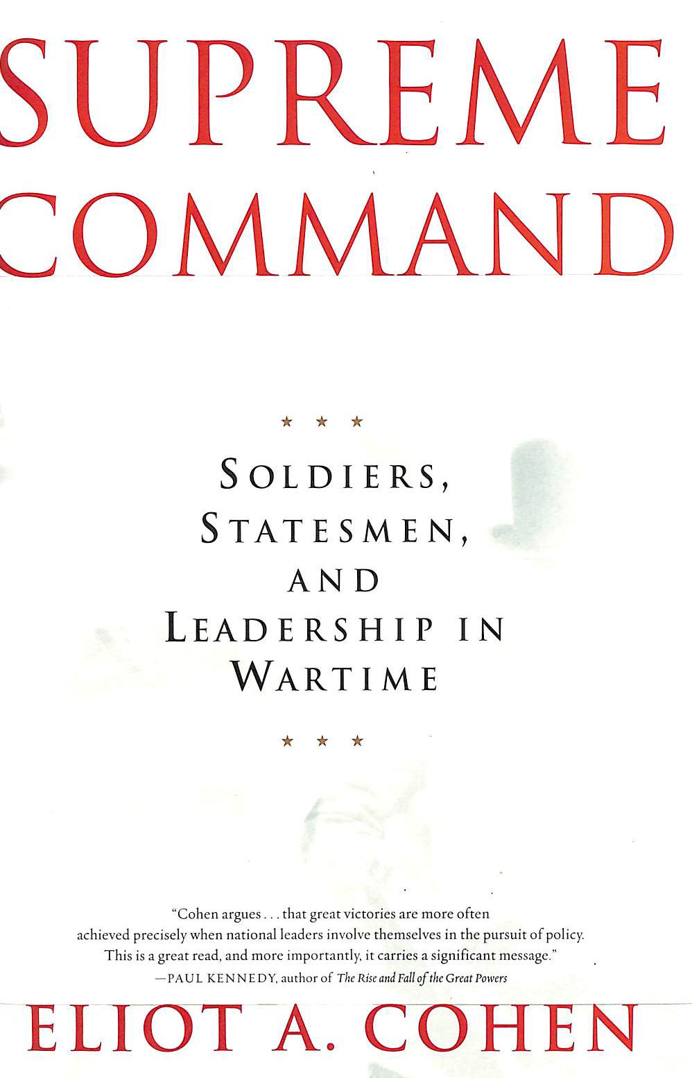Image for Supreme Command: Soldiers, Statesmen and Leadership in Wartime
