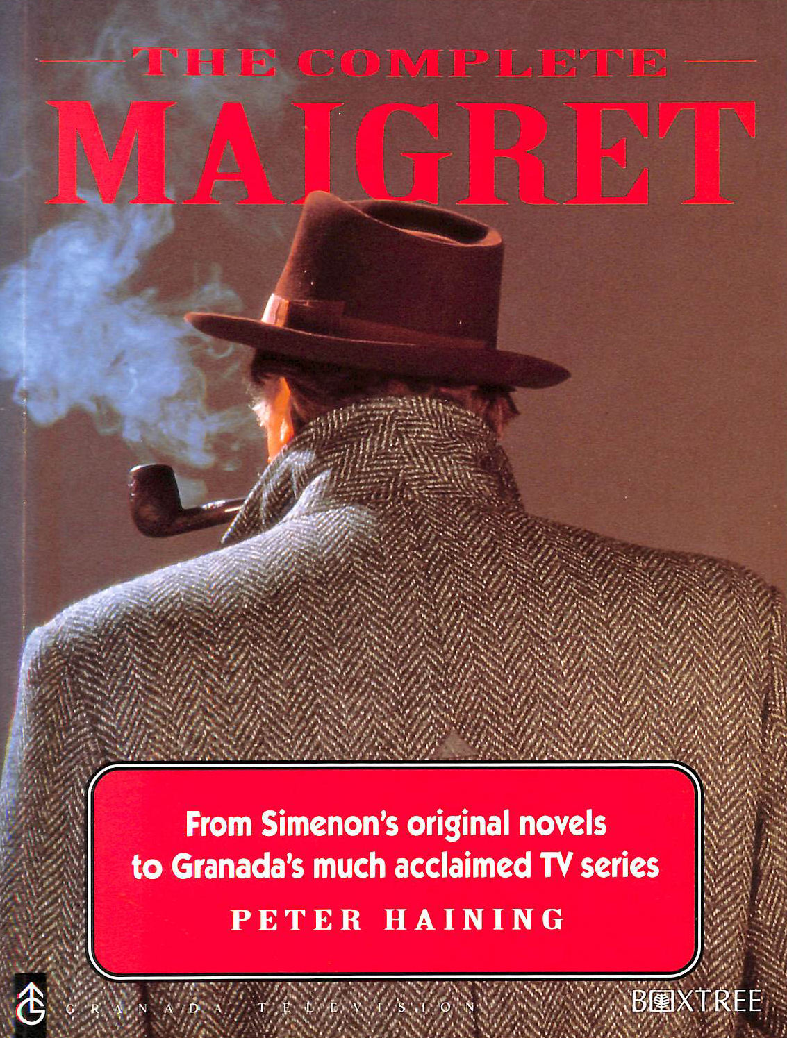 Image for The Complete Maigret: From Simenon's Original Novels to Granada's Much Acclaimed TV Series