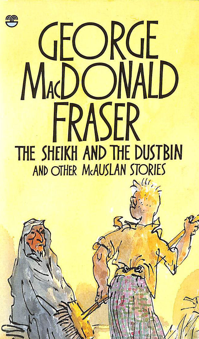 FRASER, GEORGE MACDONALD - The Sheikh and the Dustbin
