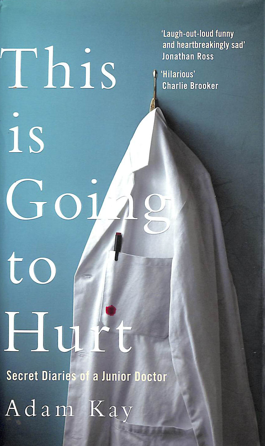 Image for This is Going to Hurt: Secret Diaries of a Junior Doctor