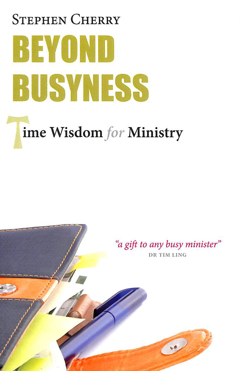Image for Beyond Busyness: Time Wisdom for Ministry
