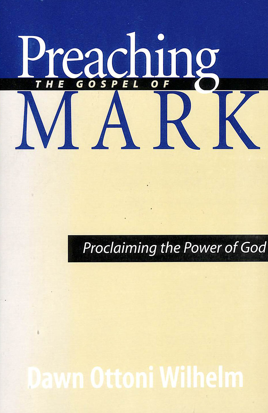 Image for Preaching the Gospel of Mark: Proclaiming the Power of God
