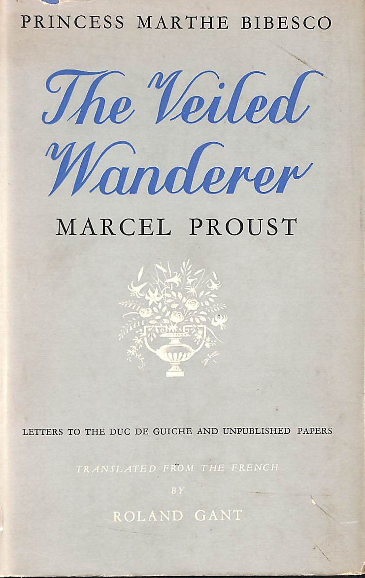 Image for The Veiled Wanderer: Marcel Proust: Letters To The Duc De Guiche And Unpublished Papers.