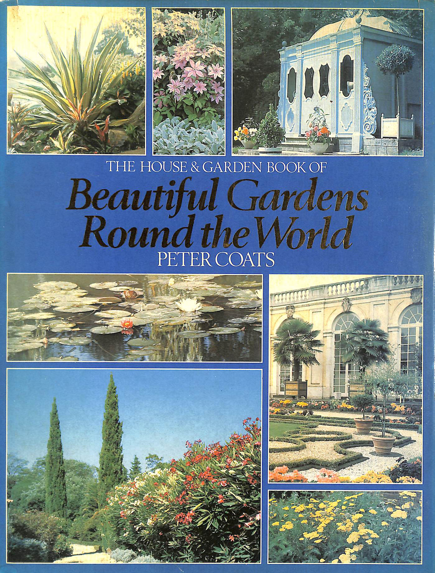 "Image for ""House and Garden"" Book of Beautiful Gardens Around the World"