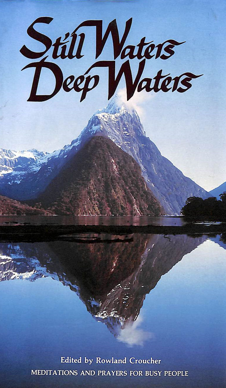 Image for Still Waters, Deep Waters: Meditations and Prayers for Busy People