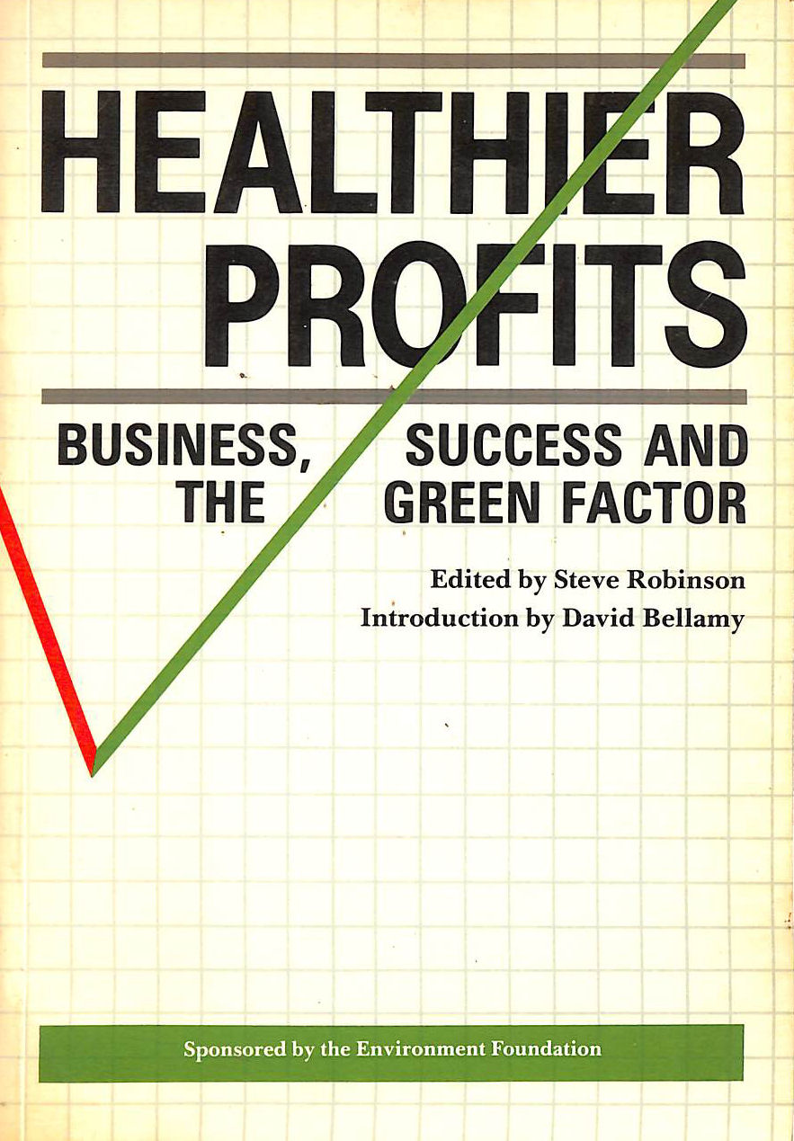 Image for Healthier Profits: Business Success and the Green Factor