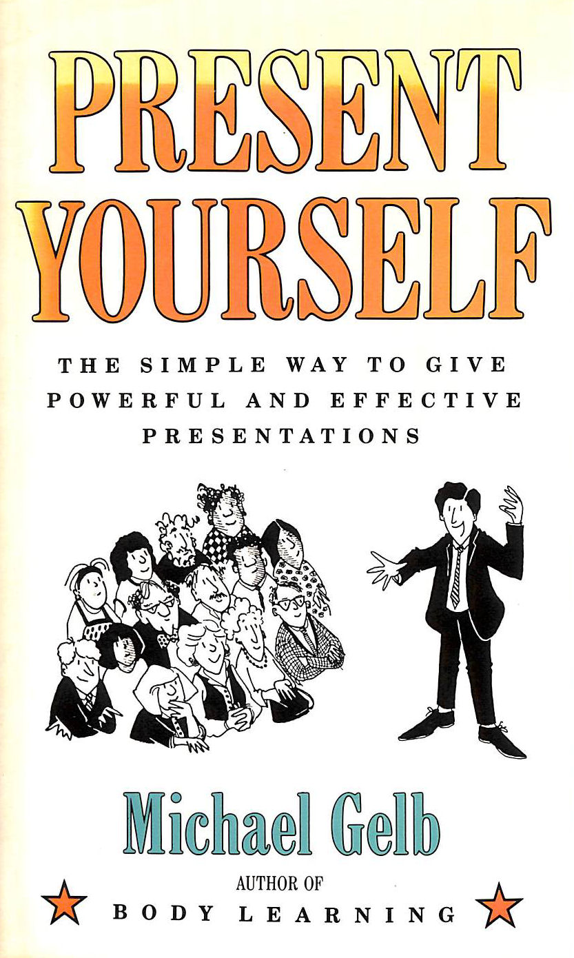 Image for Present Yourself: The Simple Way To Give Powerful And Effective Presentations