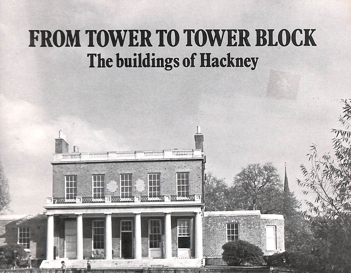 Image for From Tower to Tower Block: the Buildings of Hackney