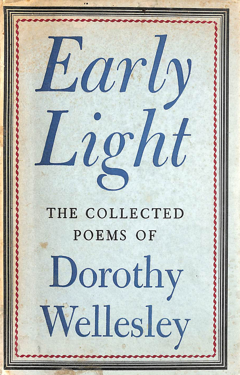 Image for Early light: The collected poems of Dorothy Wellesley