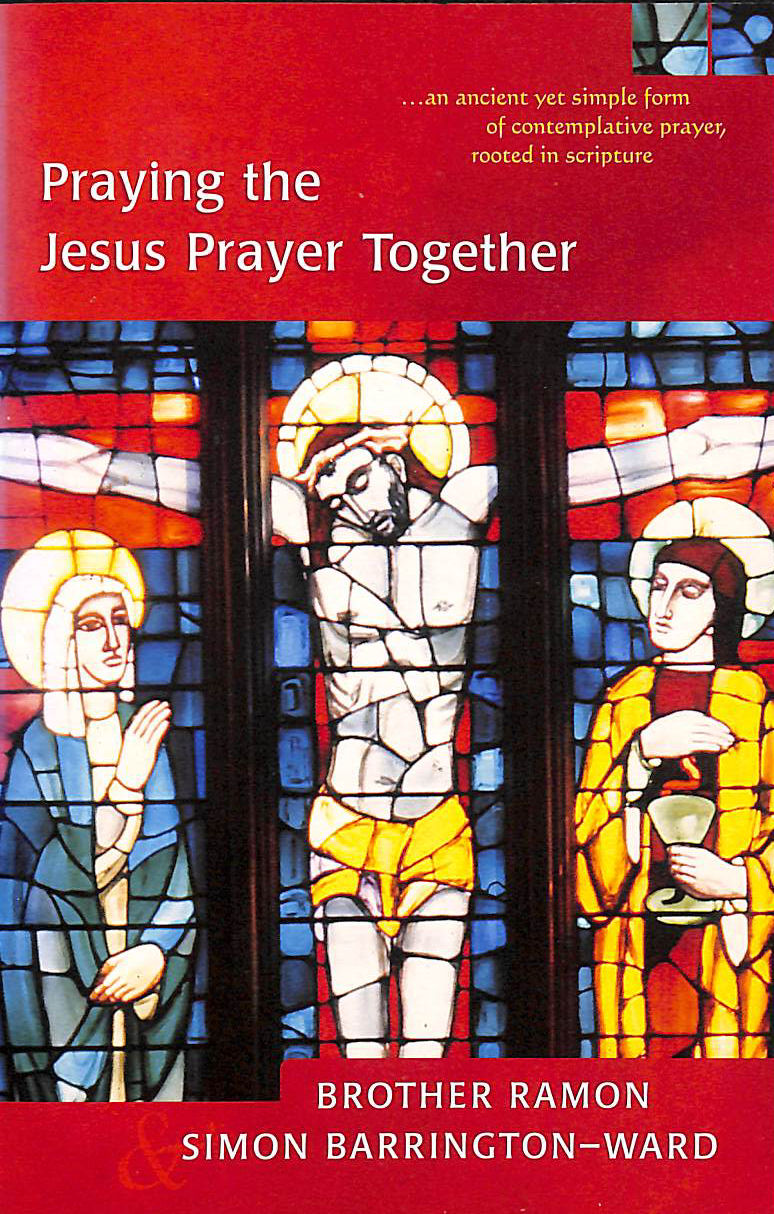 Image for Praying the Jesus Prayer Together: Lord Jesus Christ, Son of God, Have Mercy on Me a Sinner