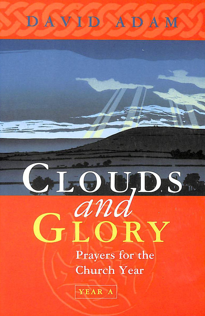Image for Clouds and Glory: Prayers for the Church Year A: Prayers for the Church Year: Year A