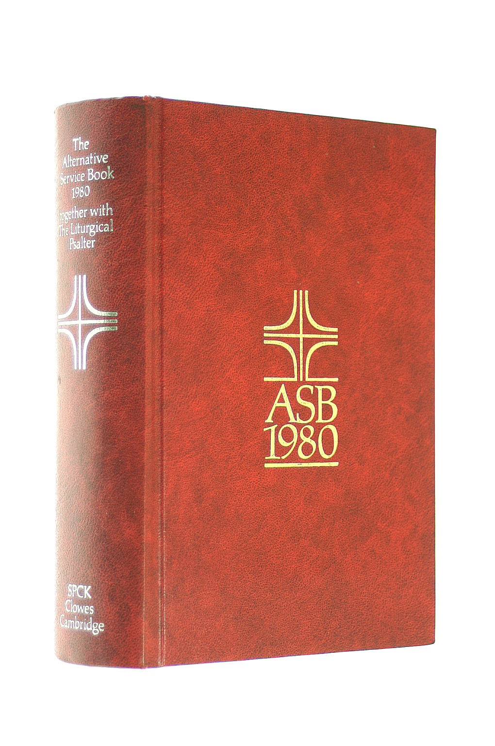 Image for The Alternative Service Book 1980: Services Authorized For Use In The Church Of England In Conjunction With The Book Of Common Prayer - Together With The Liturgical Psalter