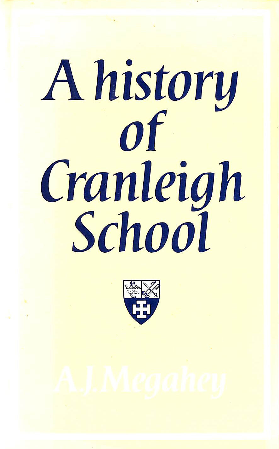 Image for A History of Cranleigh School