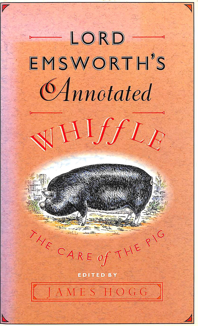 Image for Lord Emsworth's Annotated Whiffle: The Care of the Pig By Augustus Whiffle