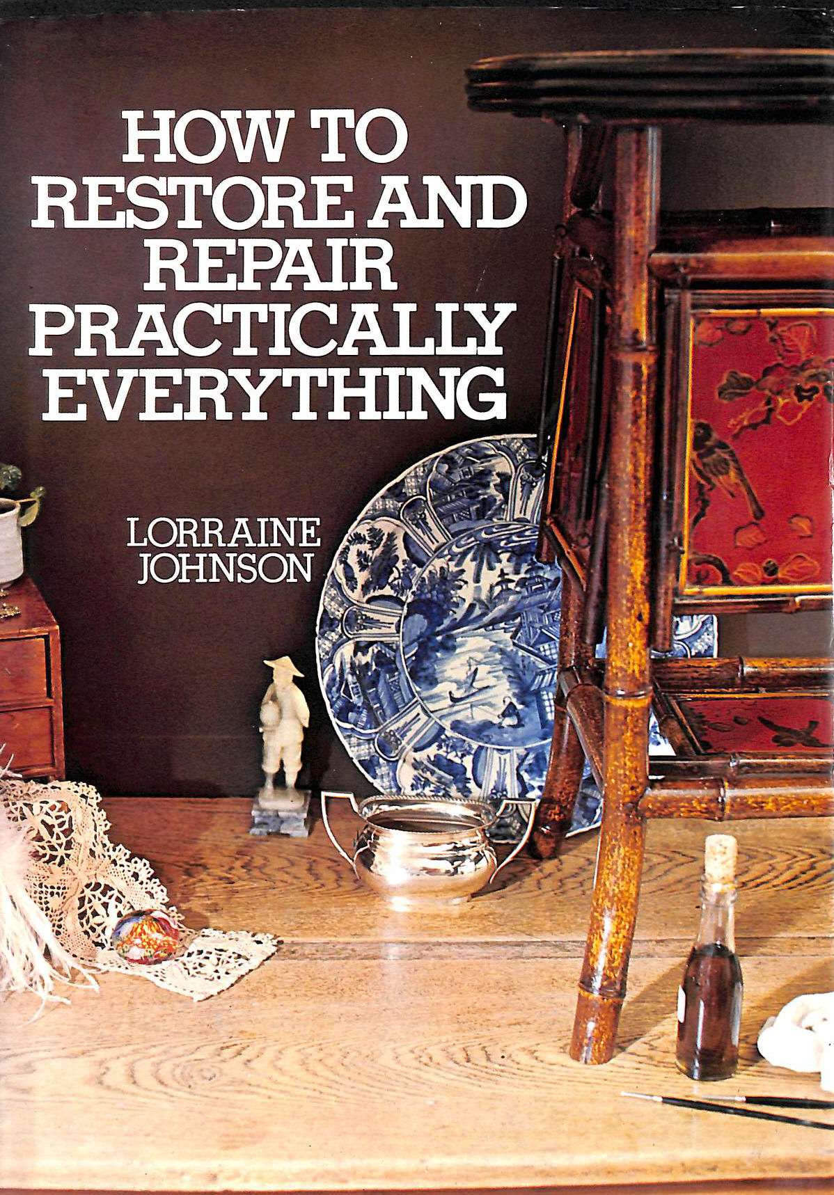 Image for How to Restore and Repair Practically Everything