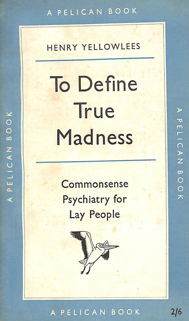 Image for To define true madness: Commonsense psychiatry for lay people